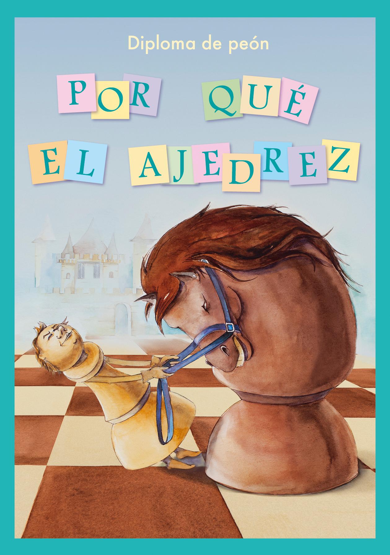 Por Qué El Ajedrez. Diploma De Peón.